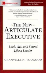 New Articulate Executive: Look, Act and Sound Like a Leader