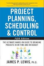 Project Planning, Scheduling, and Control: The Ultimate Hands-On Guide to Bringing Projects in On Time and On Budget
