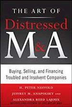 The Art of Distressed M&A: Buying, Selling, and Financing Troubled and Insolvent Companies (Professional Finance Investment)