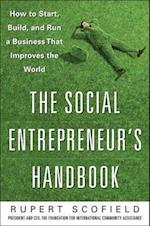 The Social Entrepreneur's Handbook: How to Start, Build, and Run a Business That Improves the World (Business Skills and Development)