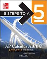 5 Steps to a 5 AP Calculus AB & BC, 2012-2013 Edition (5 Steps to a 5 on the Advanced Placement Examinations Series)