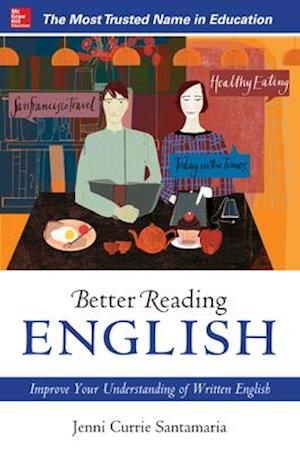 Better Reading English: Improve Your Understanding of Written English af Jenni Currie Santamaria