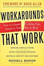Workarounds That Work: How to Conquer Anything That Stands in Your Way at Work (Business Skills and Development)