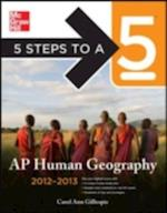 5 Steps to a 5 AP Human Geography, 2012-2013 Edition (5 Steps to a 5 on the Advanced Placement Examinations Series)