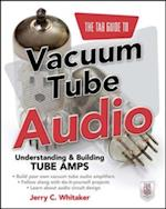 TAB Guide to Vacuum Tube Audio: Understanding and Building Tube Amps (TAB Electronics)