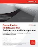Oracle Fusion Middleware 11g Architecture and Management (Oracle McGraw Hill)