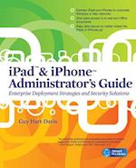 iPad & iPhone Administrator's Guide