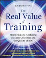 Real Value of Training: Measuring and Analyzing Business Outcomes and the Quality of ROI