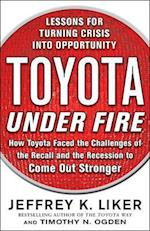 Toyota Under Fire: Lessons for Turning Crisis into Opportunity (Management & leadership)