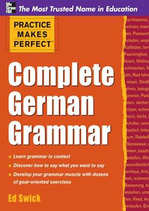 Practice Makes Perfect Complete German Grammar af Ed Swick