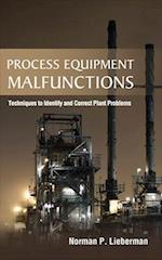 Process Equipment Malfunctions: Techniques to Identify and Correct Plant Problems (Mechanical Engineering)