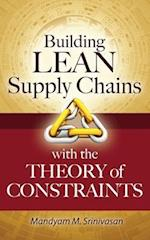 Building Lean Supply Chains with the Theory of Constraints (Mechanical Engineering)