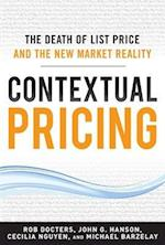 Contextual Pricing:  The Death of List Price and the New Market Reality af Cecilia Nguyen, Michael Barzelay, Robert G Docters