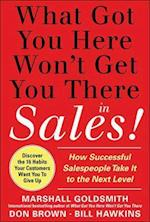 What Got You Here Won't Get You There in Sales: How Successful Salespeople Take it to the Next Level af Marshall Goldsmith, Bill Hawkins, Don Brown