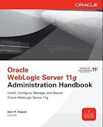 Oracle WebLogic Server 11g Administration Handbook (Oracle McGraw Hill)