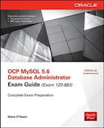 OCP MySQL 5.6 Database Administrator Exam Guide (Exam 1Z0-883) (All-In-One (Series))
