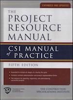Project Resource Manual The CSI Manualof Practice 5/E (EBOOK)