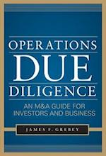 Operations Due Diligence:  An M&A Guide for Investors and Business (Professional Finance Investment)