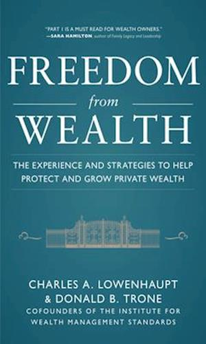 Freedom from Wealth: The Experience and Strategies to Help Protect and Grow Private Wealth af Charles Lowenhaupt