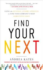 Find Your Next:  Using the Business Genome Approach to Find Your Company s Next Competitive Edge