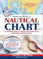 How to Read a Nautical Chart, 2nd Edition (Includes ALL of Chart #1) af Nigel Calder
