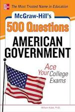 McGraw-Hill's 500 American Government Questions (500 Questions)