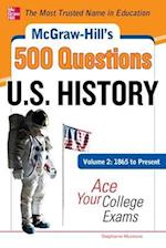 McGraw-Hill's 500 U.S. History Questions, Volume 2 (Mcgraw-hill's 500 Questions)