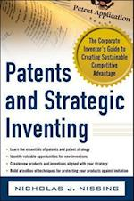 Patents and Strategic Inventing: The Corporate Inventor's Guide to Creating Sustainable Competitive Advantage (Business Books)