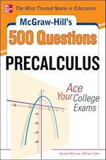 McGraw-Hill's 500 College Precalculus Questions (Mcgraw-hill's 500 Questions)