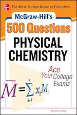 McGraw-Hill's 500 Physical Chemistry Questions (Mcgraw-hill's 500 Questions)