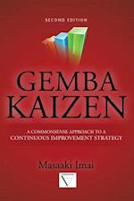 Gemba Kaizen: A Commonsense Approach to a Continuous Improvement Strategy, Second Edition af Masaaki Imai