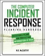 The Computer Incident Response Planning Handbook:  Executable Plans for Protecting Information at Risk (Networking Comm OMG)