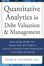 Quantitative Analytics in Debt Valuation & Management (Professional Finance Investment)