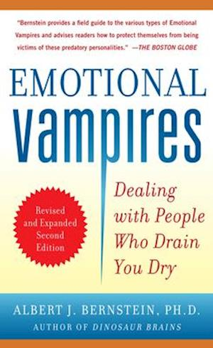 Emotional Vampires: Dealing with People Who Drain You Dry Revised and Expanded 2nd Edition af Albert Bernstein