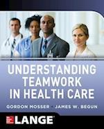 Understanding Teamwork in Health Care