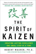 Spirit of Kaizen: Creating Lasting Excellence One Small Step at a Time