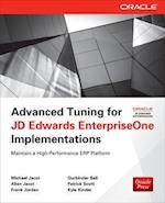 Advanced Tuning for JD Edwards EnterpriseOne Implementations af Allen Jacot, Michael Jacot, Frank Jordan