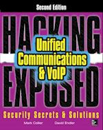 Hacking Exposed Unified Communications & VoIP Security Secrets & Solutions, Second Edition (Hacking Exposed)