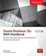 Oracle Database 12c DBA Handbook (Database ERP OMG)