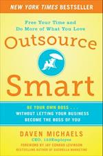 Outsource Smart:  Be Your Own Boss . . . Without Letting Your Business Become the Boss of You (Business Books)