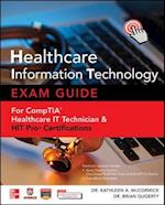 Healthcare Information Technology Exam Guide for CompTIA Healthcare IT Technician and HIT Pro Certifications (Certification Career OMG)