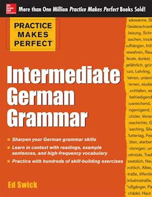 Bog, paperback Practice Makes Perfect Intermediate German Grammar af Ed Swick