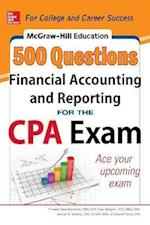 McGraw-Hill Education 500 Financial Accounting and Reporting Questions for the CPA Exam (Test Prep)