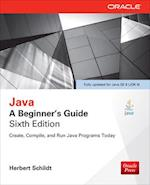 Java: A Beginner's Guide, Sixth Edition (Beginner's Guide)