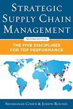 Strategic Supply Chain Management: The Five Core Disciplines for Top Performance, Second Editon