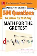 McGraw-Hill Education 500 Questions to Know by Test Day