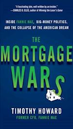 Mortgage Wars: Inside Fannie Mae, Big-Money Politics, and the Collapse of the American Dream af Timothy Howard