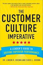 The Customer Culture Imperative: A Leader's Guide to Driving Superior Performance (Business Books)