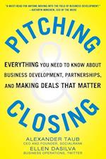 Pitching and Closing: Everything You Need to Know About Business Development, Partnerships, and Making Deals that Matter af Ellen DaSilva