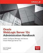 Oracle WebLogic Server 12c Administration Handbook (Database ERP OMG)